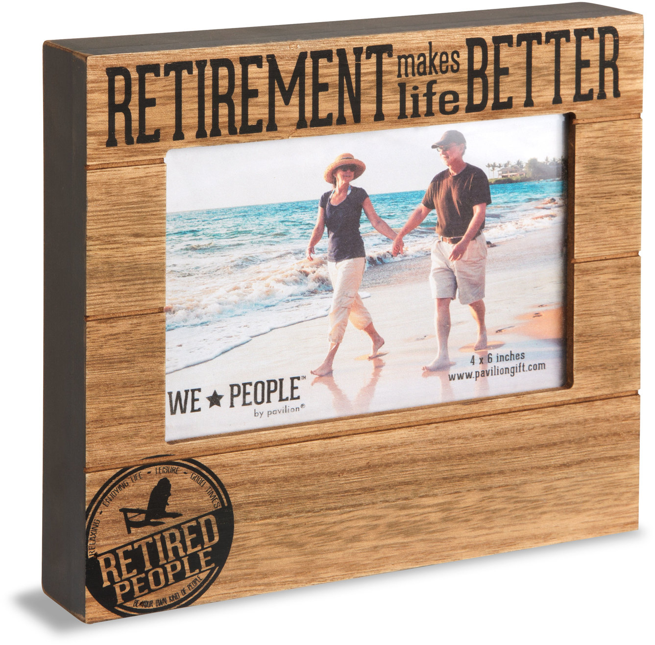 We People - Retirement Makes Life Better 4x6 Picture Frame