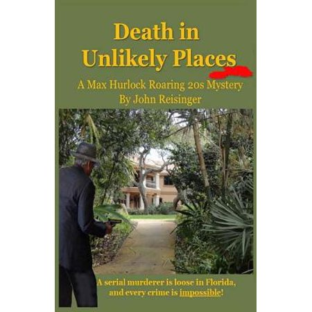 Death in Unlikely Places : A Max Hurlock Roaring 20s Mystery