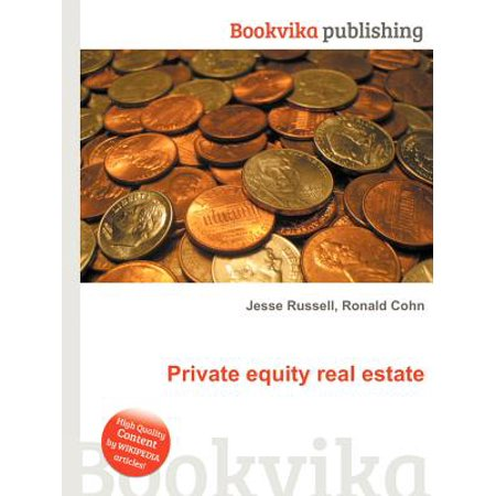Private Equity Real Estate (Real Estate Private Equity)
