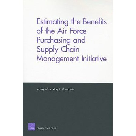 Estimating the Benefits of the Air Force Purchasing and Supply Chain Management Initiative