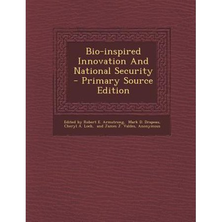 Bio Inspired Innovation And National Security   Primary Source Edition
