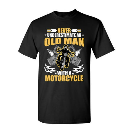 Never Underestimate An Old Man With A Motorcycle Funny DT Adult T-Shirt Tee - Funny Motorcycle Shirts