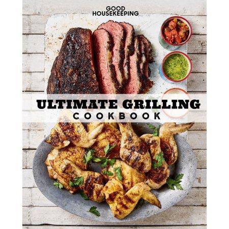 Good Housekeeping Ultimate Grilling Cookbook -