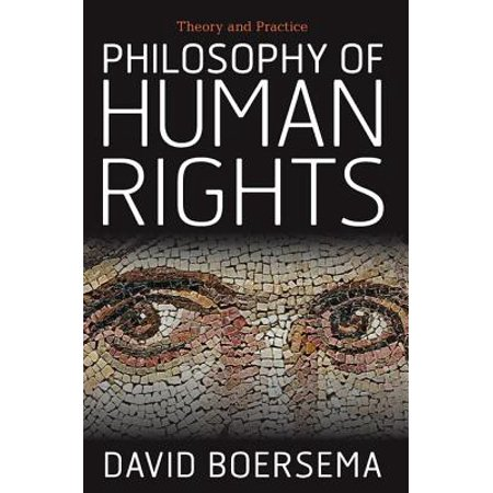 Philosophy of Human Rights : Theory and Practice
