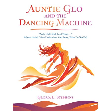 Auntie Glo and the Dancing Machine - eBook (Kobo Glo Best Price)