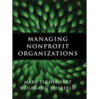 Essential Texts for Nonprofit and Public Leadership and Mangement: Managing Nonprofit Organizations (Hardcover)