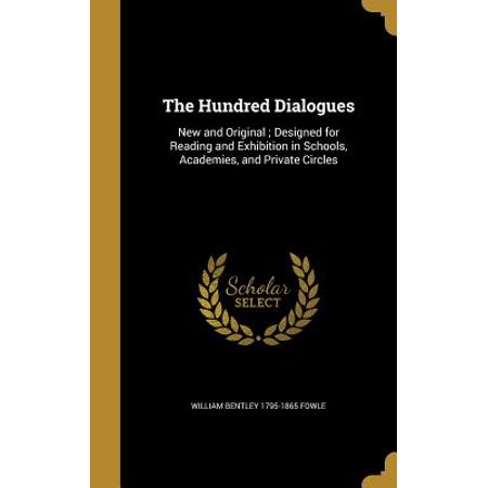 New Exhibition Design - The Hundred Dialogues : New and Original; Designed for Reading and Exhibition in Schools, Academies, and Private Circles