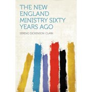 The New England Ministry Sixty Years Ago