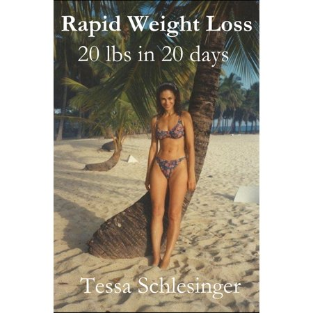Rapid Weight Loss: Lose 20 lbs in 20 days. -