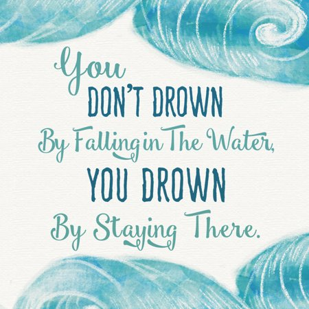 Aluminum You Dont Drown By Falling In The Water Quote Motivational Square Sign, 12x12 (Motivational Plaque)
