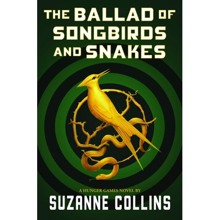 Hunger Games: The Ballad of Songbirds and Snakes (a Hunger Games Novel)
