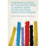 Thirteenth Census of the United States. Classified Index to Occupations. Population Division