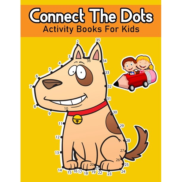 Connect The Dots Activity Books For Kids: Dot To Dot And ...