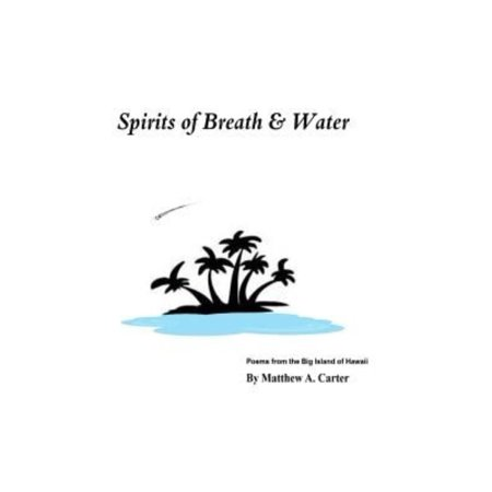 Spirits Of Breath   Water  Poems From The Big Island Of Hawaii