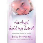 An Angel Held My Hand: Inspiring True Stories of the Afterlife - eBook
