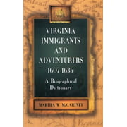 Virginia Immigrants and Adventurers, 1607-1635 : A Biographical Dictionary