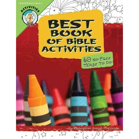 Best Book of Bible Activities : Pre-Kindergarten Through First Grade, 60 No-Fuss Things to Do