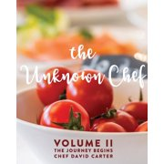The Unknown Chef Volume 2 The Journey Begins