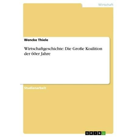 Wirtschaftgeschichte: Die Große Koalition der 60er Jahre - eBook (60er Jahre Stil, Brille)