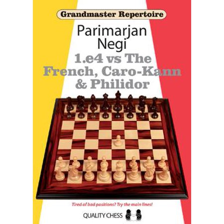 Grandmaster Repertoire : 1.E4 Vs the French, Caro-Kann and (Caro Kann Defense)
