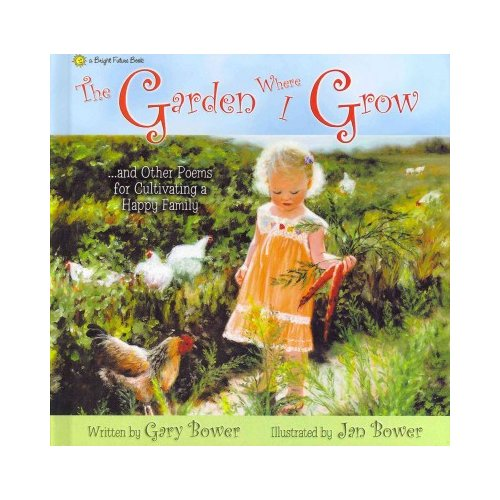 The Garden Where I Grow: And Other Poems for Cultivating a Happy Family