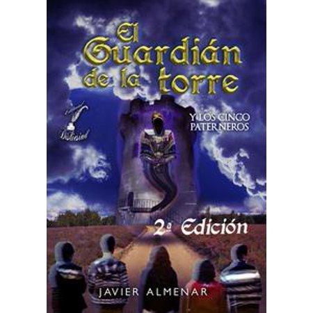 El guardián de la torre y los cinco paterneros. - 2ª Edición - eBook