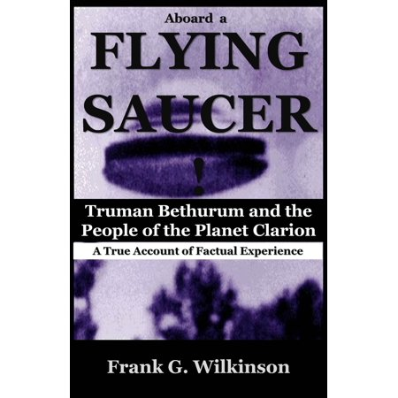 Aboard a Flying Saucer: Truman Bethurum and the People of the Planet Clarion -