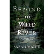 Beyond the Wild River : A Novel