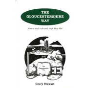 The Gloucestershire Way: Forest and Vale and High Blue Hill (Paperback)