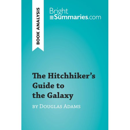 The Hitchhiker's Guide to the Galaxy by Douglas Adams (Book Analysis) -