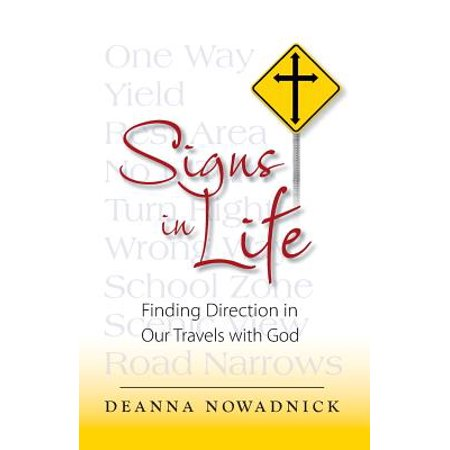 Signs in Life : Finding Direction in Our Travels with