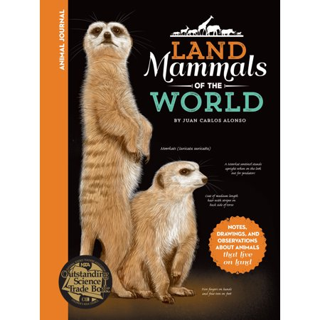 Animal Journal: Land Mammals of the World : Notes, drawings, and observations about animals that live on (The Largest Land Animal In The World)