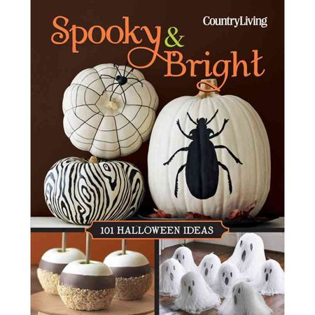 Country Living Spooky & Bright : 101 Halloween Ideas for $<!---->
