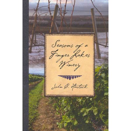 Seasons of a Finger Lakes Winery (Best Time To Visit Finger Lakes Wineries)