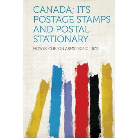 Canada; Its Postage Stamps and Postal Stationary