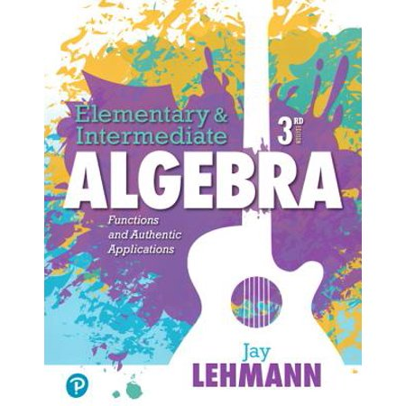 Elementary & Intermediate Algebra : Functions and Authentic (Elementary Algebra And Functions Worksheets With Answers)