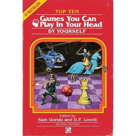 Games You Can Play in Your Head, by Yourself: Top 10 Games You Can Play in  Your Head, by Yourself: Second Edition (Paperback)