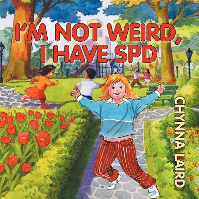 I'm Not Weird, I Have Sensory Processing Disorder (SPD) : Alexandra's Journey (2nd Edition) - Sensory Processing Disorder Halloween