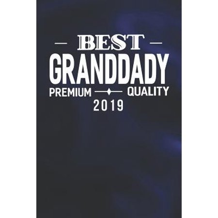 Best Granddady Premium Quality 2019: Family life Grandpa Dad Men love marriage friendship parenting wedding divorce Memory dating Journal Blank Lined