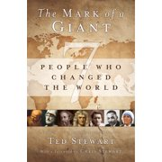 The Mark of a Giant : 7 People Who Changed the World