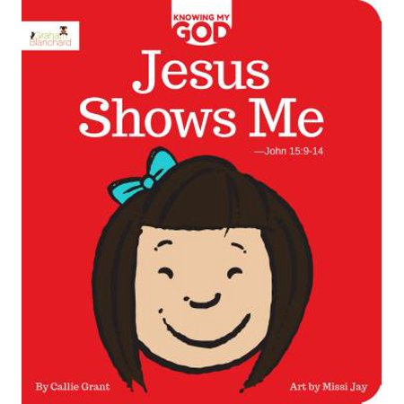 Jesus Shows Me : Knowing My God Series