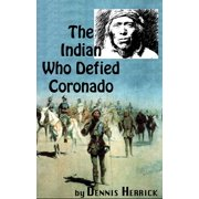 The Indian Who Defied Coronado - eBook