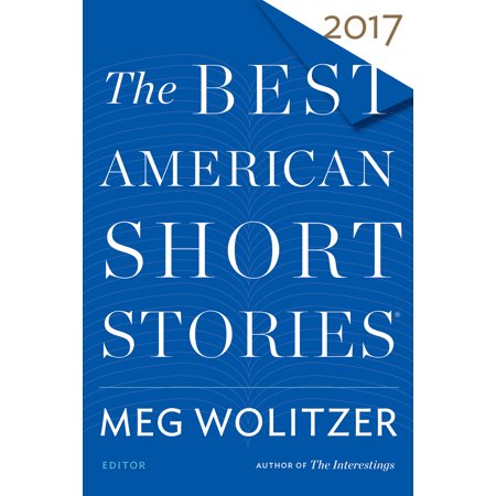 The Best American Short Stories 2017 (The Best Short Story Ever)