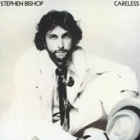 CARELESS [STEPHEN BISHOP]