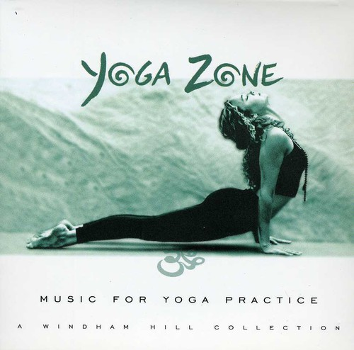 Yoga Zone: Music For Yoga Practice - A Windham Hill Collection