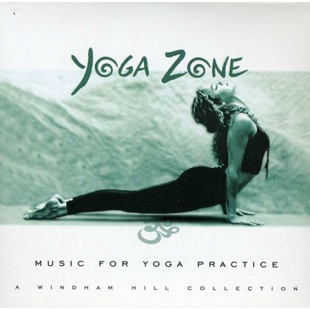 Yoga Zone: Music For Yoga Practice - A Windham Hill Collection - Morgan Hill Music