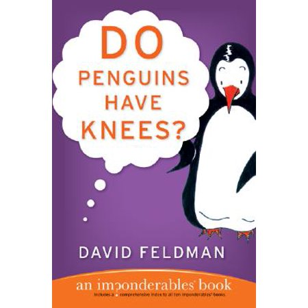 Do Penguins Have Knees? : An Imponderables Book