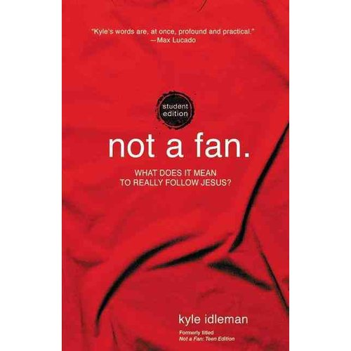 Not a Fan.: What Does It Mean to Really Follow Jesus?