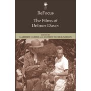 ReFocus: The Films of Delmer Daves - eBook