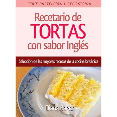 Recetario de TORTAS con sabor Ingles: Selección de las mejores recetas de la cocina británica - eBook (Tortas De Halloween Recetas)